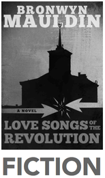 The book cover for the novel Love Songs of the Revolution